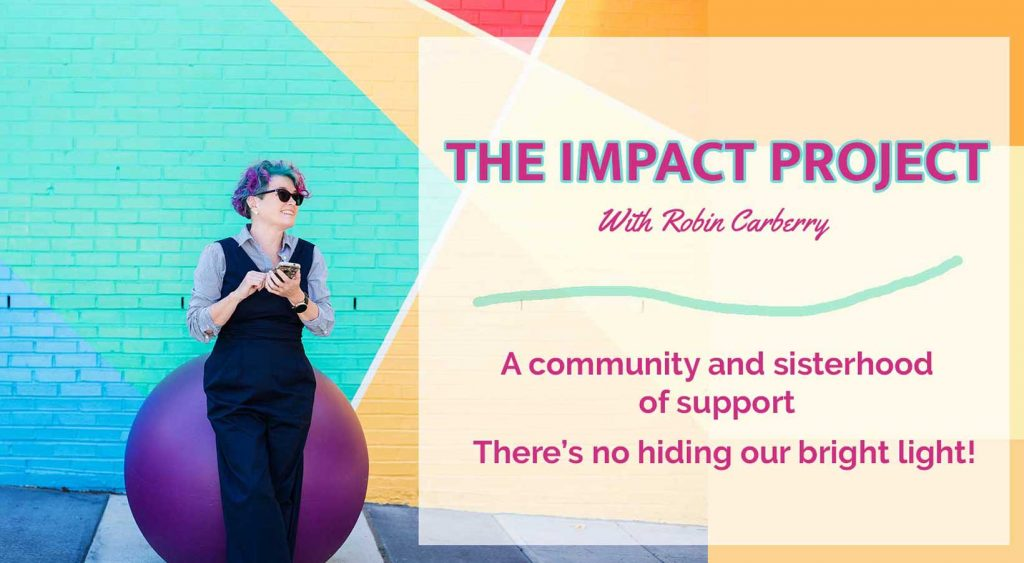 The Impact Project with Robin Carberry Facebook group cover photo